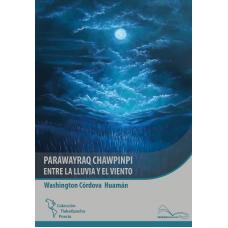 Parawayraq chawpinpi = Entre la lluvia y el viento.