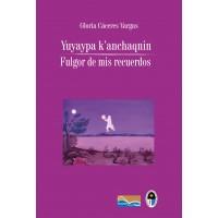 Yuyaypa K'anchaqnin/Fulgor de mis recuerdos
